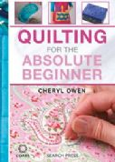 Quilting for the Absolute Beginner by Cheryl Owen